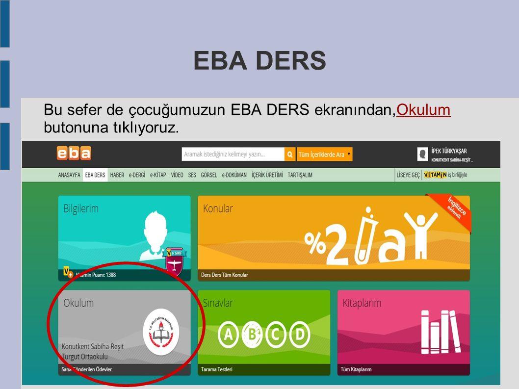 EBA DERS Bu sefer de çocuğumuzun EBA DERS ekranından,Okulum butonuna tıklıyoruz.