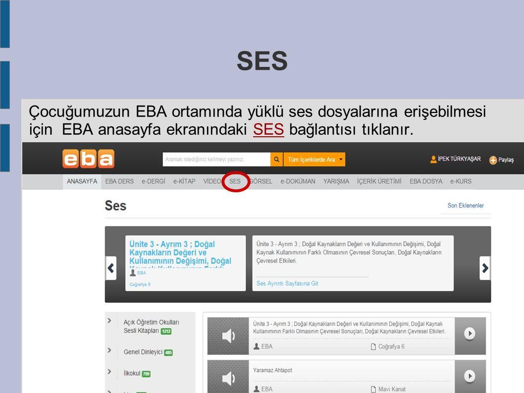SES Çocuğumuzun EBA ortamında yüklü ses dosyalarına erişebilmesi için EBA anasayfa ekranındaki SES bağlantısı tıklanır.