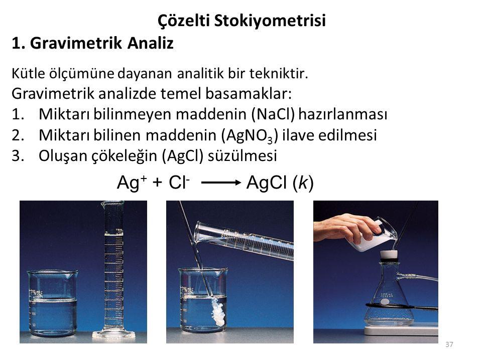37 Çözelti Stokiyometrisi 1. Gravimetrik Analiz Kütle ölçümüne dayanan analitik bir tekniktir. Gravimetrik analizde temel basamaklar: 1.Miktarı bilinm