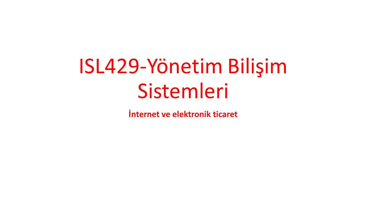 ISL429-Yönetim Bilişim Sistemleri İnternet ve elektronik ticaret