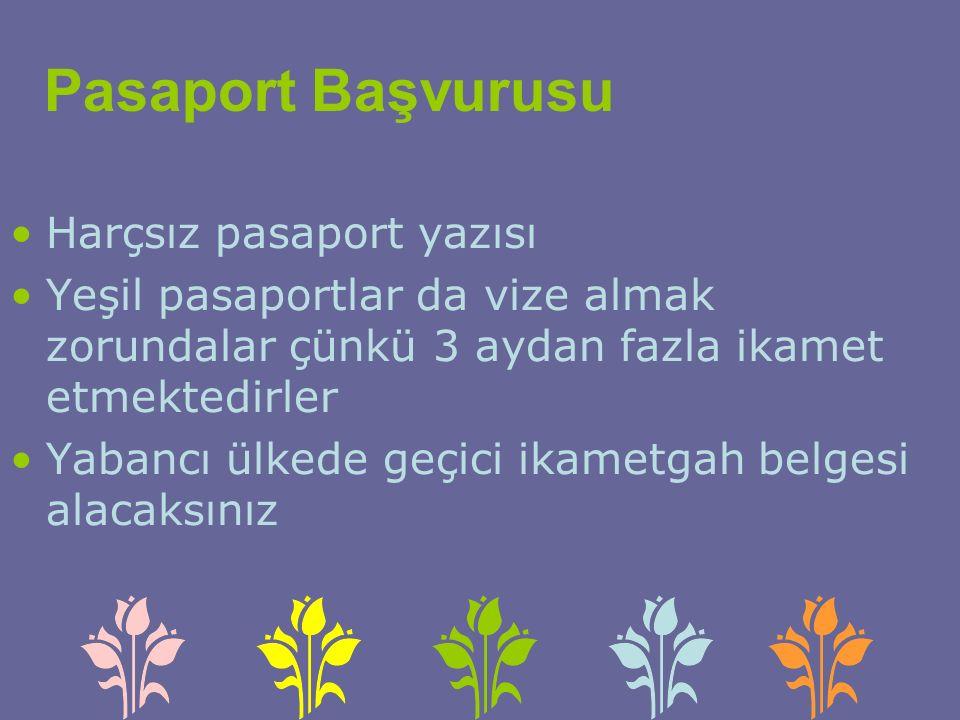 Pasaport Başvurusu Harçsız pasaport yazısı Yeşil pasaportlar da vize almak zorundalar çünkü 3 aydan fazla ikamet etmektedirler Yabancı ülkede geçici ikametgah belgesi alacaksınız
