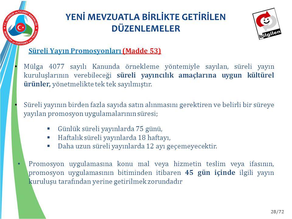 28/72 Mülga 4077 sayılı Kanunda örnekleme yöntemiyle sayılan, süreli yayın kuruluşlarının verebileceği süreli yayıncılık amaçlarına uygun kültürel ürü