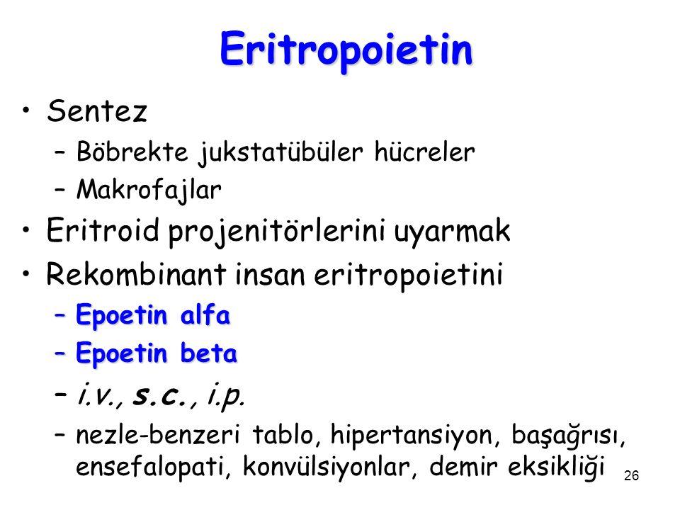 26 Eritropoietin Sentez –Böbrekte jukstatübüler hücreler –Makrofajlar Eritroid projenitörlerini uyarmak Rekombinant insan eritropoietini –Epoetin alfa –Epoetin beta –i.v., s.c., i.p.