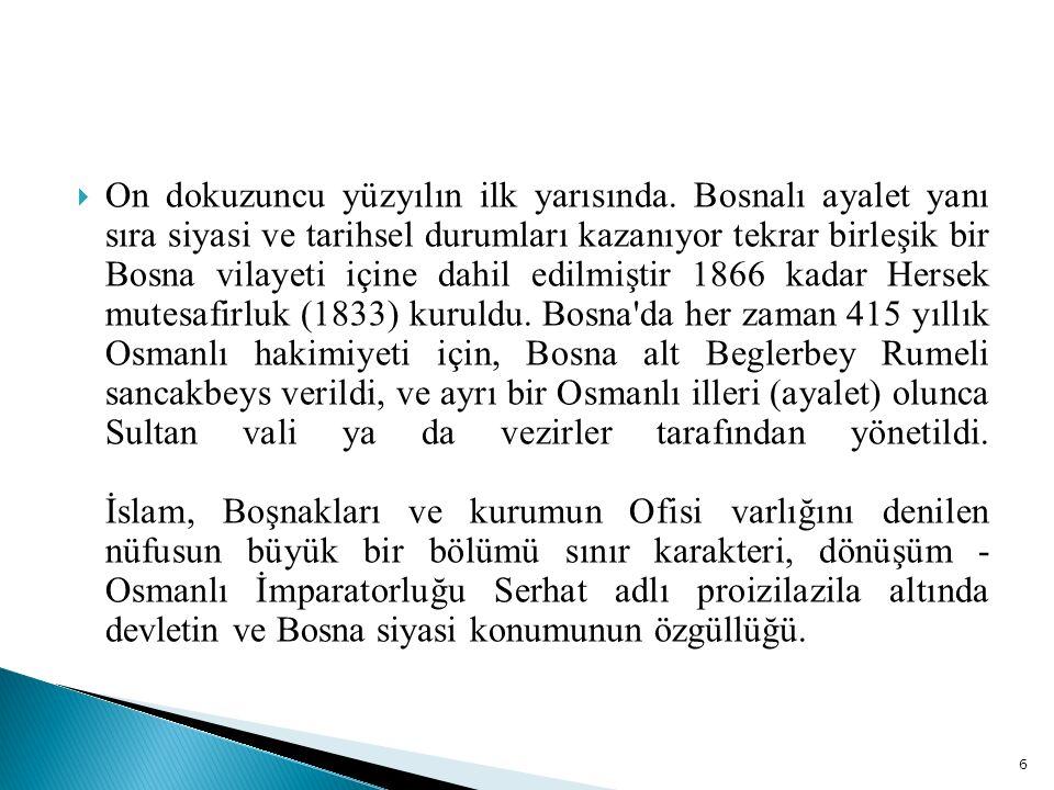 Bosna daki Osmanlı döneminde düzenlenmiş değildi veya eksik şeriat kanunla düzenlenir endişeleri vardı genişleyen şeriat hukuku (Kur an ve Hadis) ve devlet (Sultan) yasa, ya da fıkıh, oluşuyordu Osmanlı hukuk sistemini iktidar.