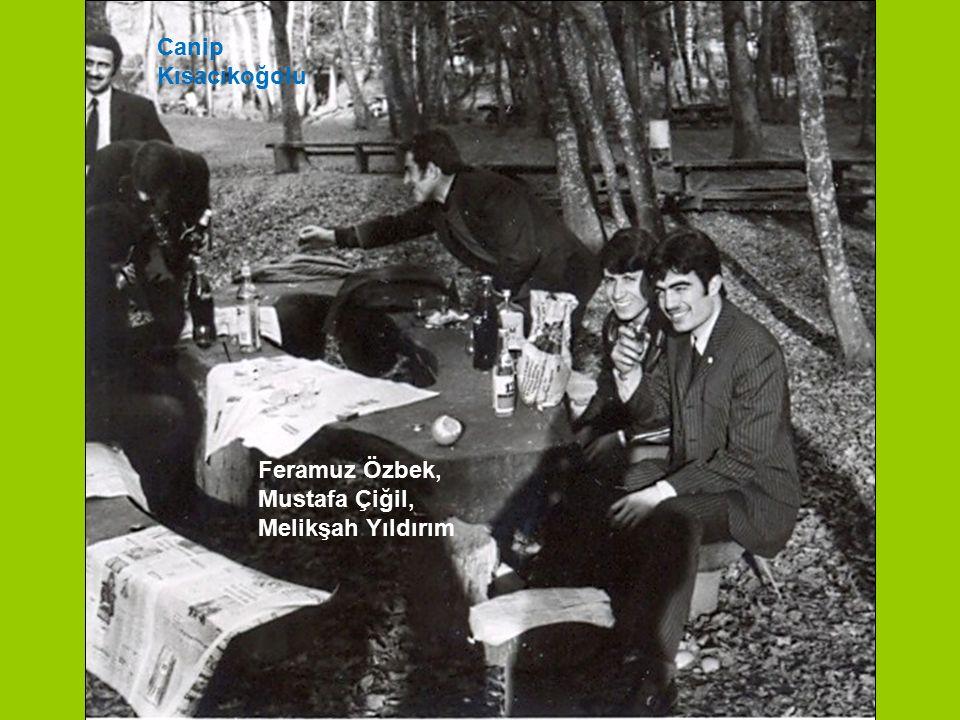 Canip Kısacıkoğolu Feramuz Özbek, Mustafa Çiğil, Melikşah Yıldırım
