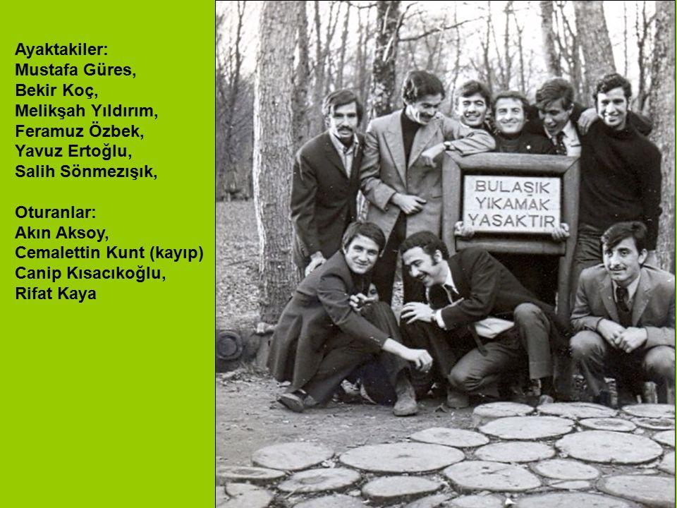 Ayaktakiler: Mustafa Güres, Bekir Koç, Melikşah Yıldırım, Feramuz Özbek, Yavuz Ertoğlu, Salih Sönmezışık, Oturanlar: Akın Aksoy, Cemalettin Kunt (kayı