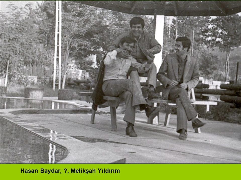 Hasan Baydar, ?, Melikşah Yıldırım