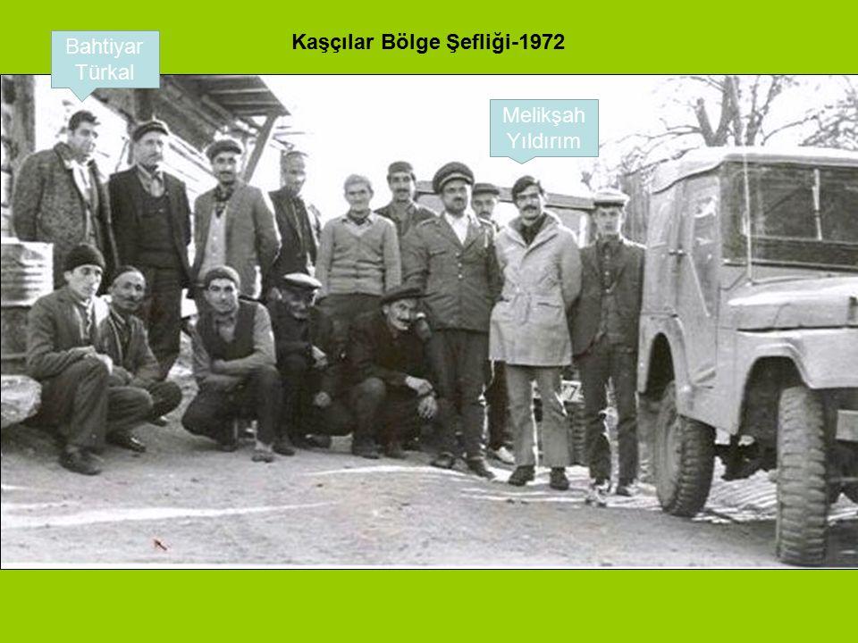 Kaşçılar Bölge Şefliği-1972 Bahtiyar Türkal Melikşah Yıldırım