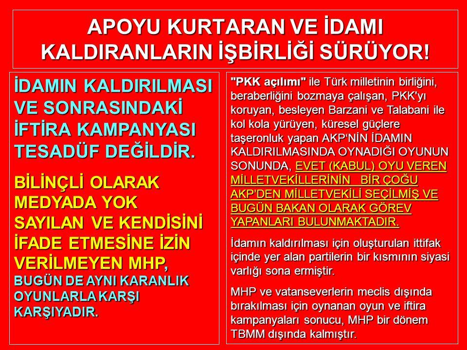 APOYU KURTARAN VE İDAMI KALDIRANLARIN İŞBİRLİĞİ SÜRÜYOR!