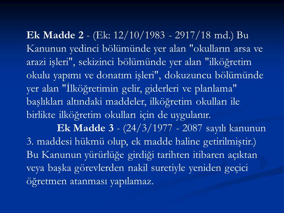 Madde 89 - 23 Eylül 1329 tarihli Tedrisatı İptidaiye Kanunu Muvakkatı, Maarif Teşkilatına dair olan 789 sayılı Kanunun 5 inci maddesi ve aynı kanunun 13 üncü maddesini değiştiren 5522 sayılı kanunun 1 inci maddesi, 1702 sayılı kanunun 8 inci maddesi, 1778 sayılı kanunun 3407 sayılı kanun ile bu kanunun 3 üncü maddesinin 1 inci fıkrasını değiştiren 7135 sayılı kanun, 4274 sayılı kanunun 10,12,13,14,15,16,17,18,19,20,21,24,27,30,59,60,67,68, 69 uncu maddeleri, 5129, 5210, 5828, 5955 ve 5956 sayılı kanunlarla diğer kanunların bu kanuna mügayir hükümleri yürürlükten kaldırılmıştır.