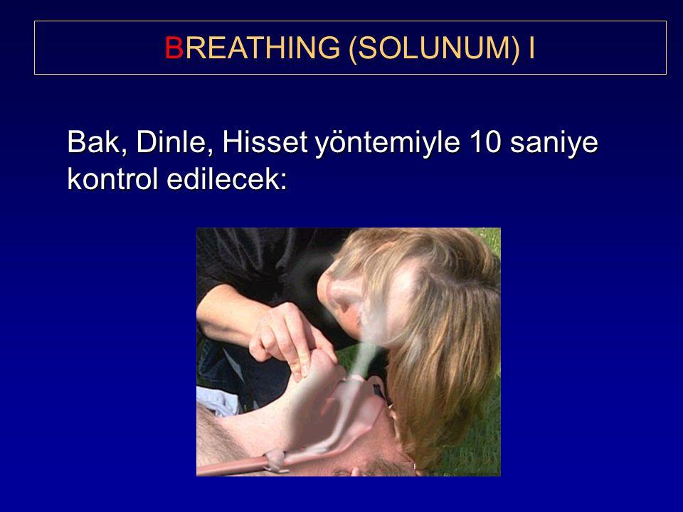Bak, Dinle, Hisset yöntemiyle 10 saniye kontrol edilecek: BREATHING (SOLUNUM) I