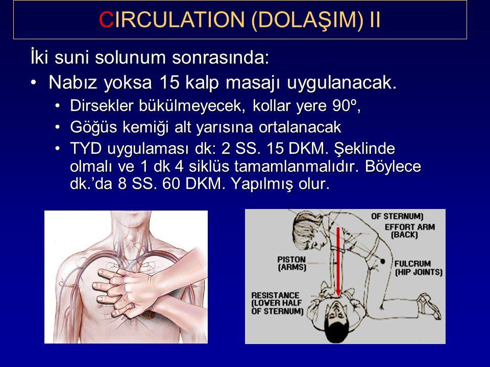 İki suni solunum sonrasında: Nabız yoksa 15 kalp masajı uygulanacak.Nabız yoksa 15 kalp masajı uygulanacak. Dirsekler bükülmeyecek, kollar yere 90º,Di