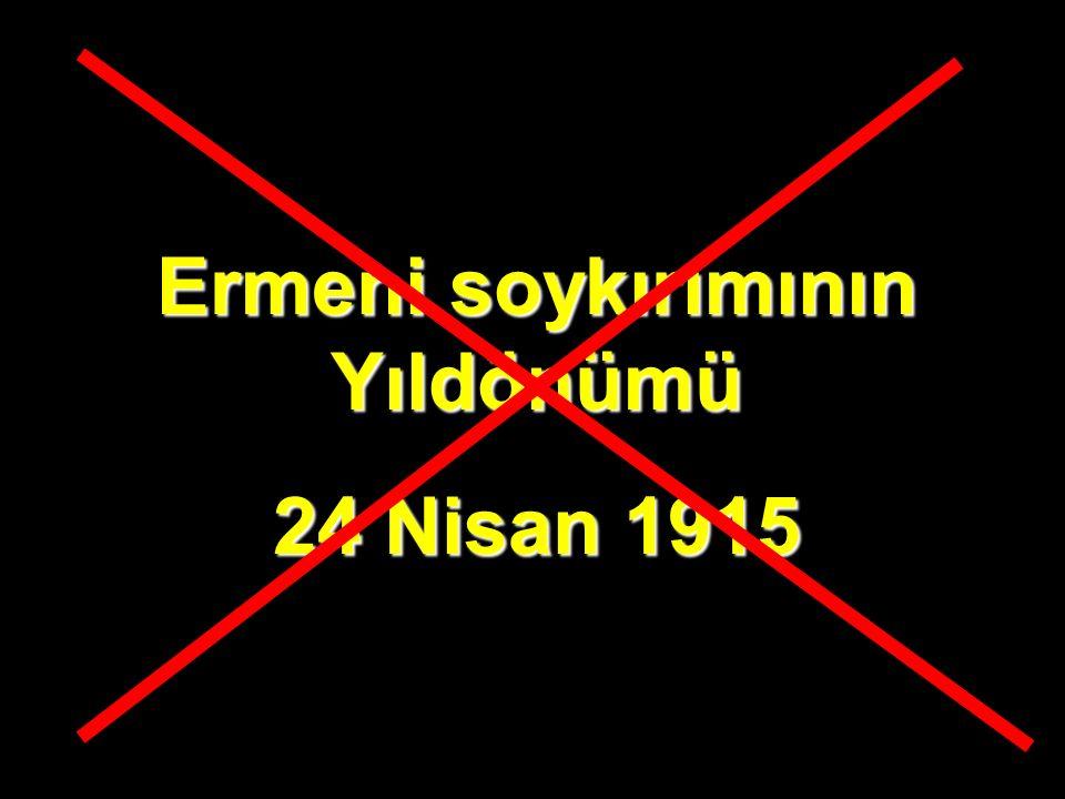 Ermeni soykırımının Yıldönümü 24 Nisan 1915