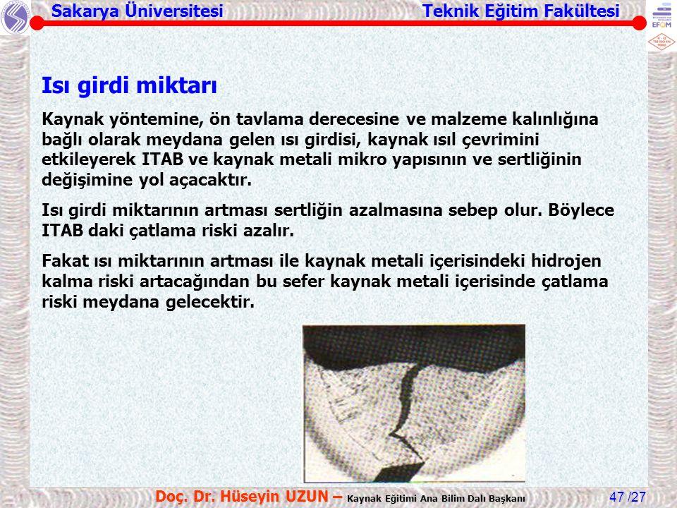 Sakarya Üniversitesi Teknik Eğitim Fakültesi /27 Doç. Dr. Hüseyin UZUN – Kaynak Eğitimi Ana Bilim Dalı Başkanı 47 Isı girdi miktarı Kaynak yöntemine,