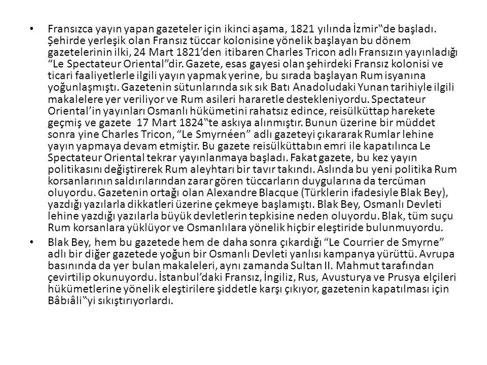 """Fransızca yayın yapan gazeteler için ikinci aşama, 1821 yılında İzmir""""de başladı."""
