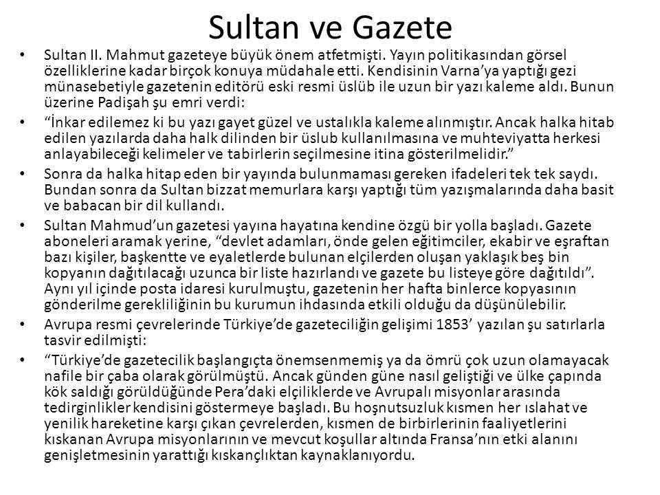 Sultan ve Gazete Sultan II. Mahmut gazeteye büyük önem atfetmişti.