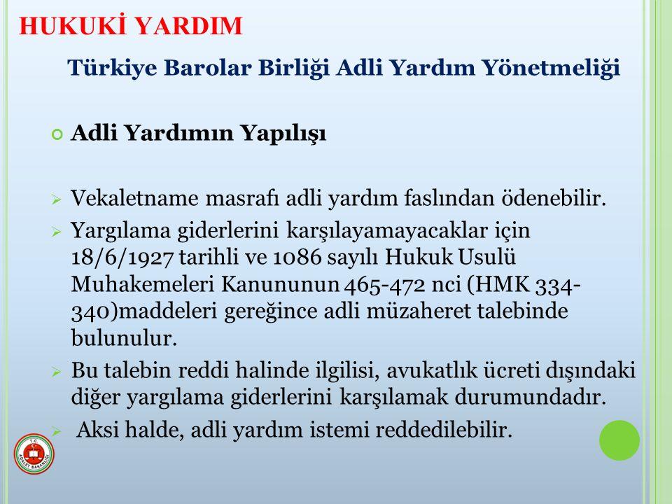 Türkiye Barolar Birliği Adli Yardım Yönetmeliği Adli Yardımın Yapılışı  Vekaletname masrafı adli yardım faslından ödenebilir.