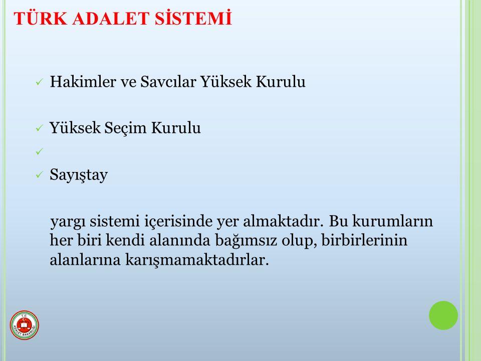 Hakimler ve Savcılar Yüksek Kurulu Yüksek Seçim Kurulu Sayıştay yargı sistemi içerisinde yer almaktadır.