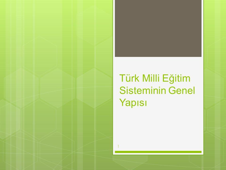 Türk Milli Eğitim Sisteminin Genel Yapısı 1
