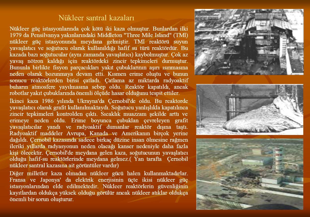 Nükleer santral kazaları Nükleer güç istasyonlarında çok kötü iki kaza olmuştur.