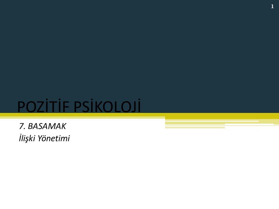 POZİTİF PSİKOLOJİ 7. BASAMAK İlişki Yönetimi 1