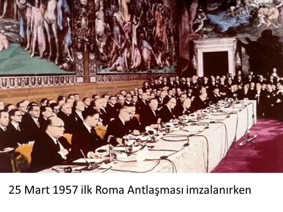 25 Mart 1957 ilk Roma Antlaşması imzalanırken