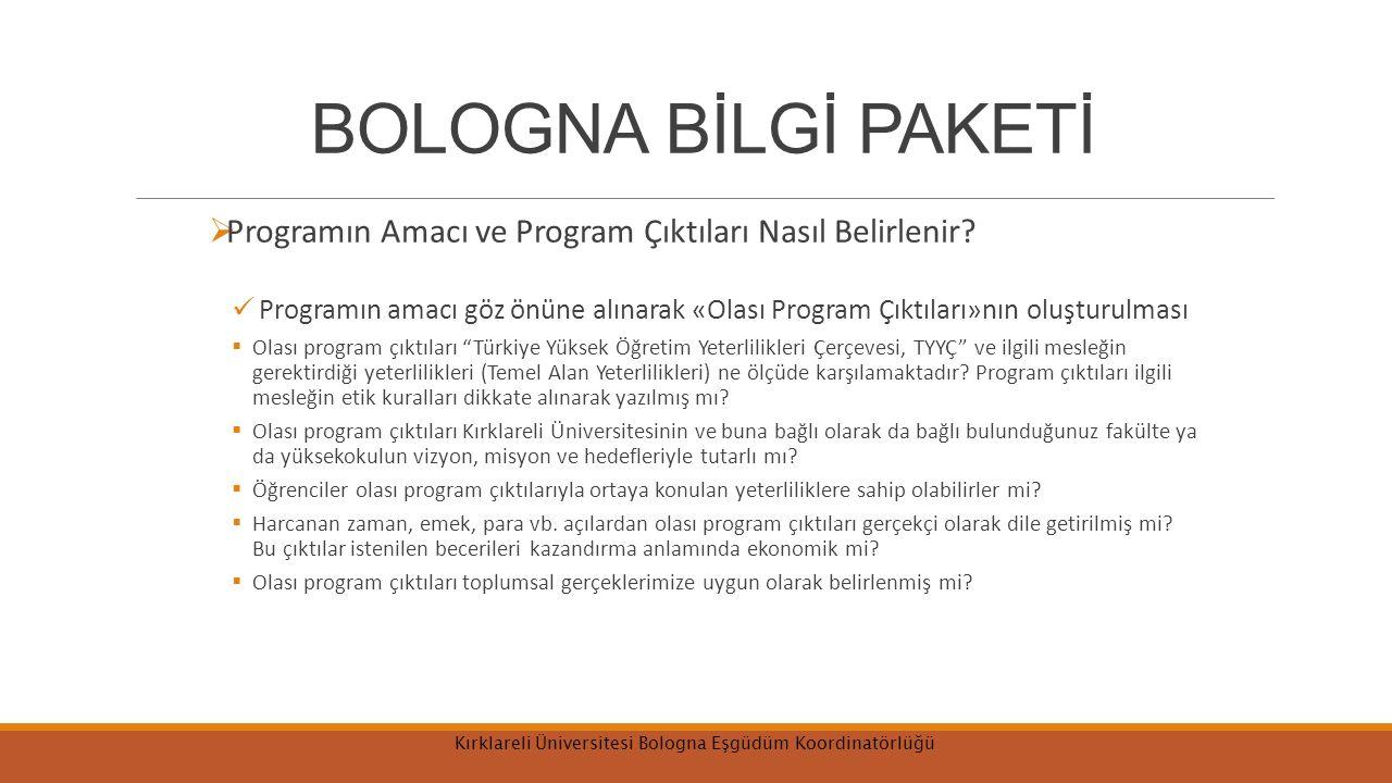 BOLOGNA BİLGİ PAKETİ  Programın Amacı ve Program Çıktıları Nasıl Belirlenir? Programın amacı göz önüne alınarak «Olası Program Çıktıları»nın oluşturu