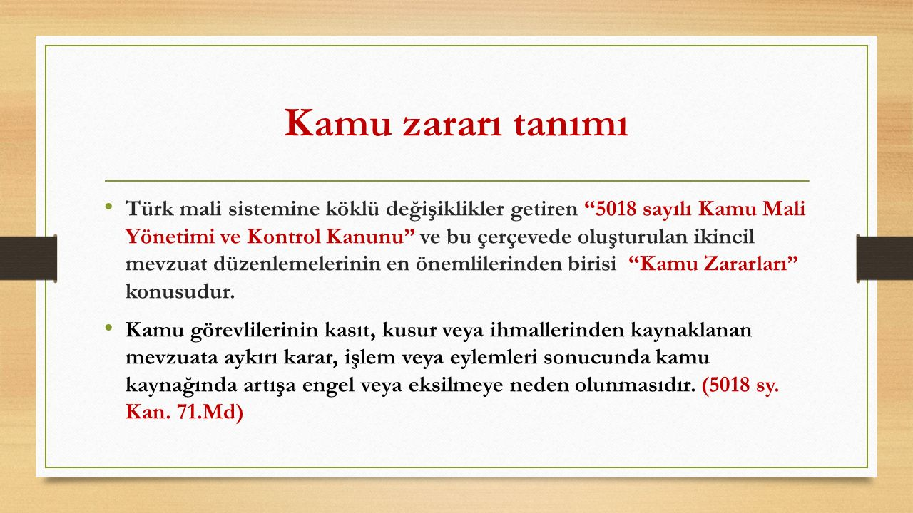 """Kamu zararı tanımı Türk mali sistemine köklü değişiklikler getiren """"5018 sayılı Kamu Mali Yönetimi ve Kontrol Kanunu"""" ve bu çerçevede oluşturulan ikin"""
