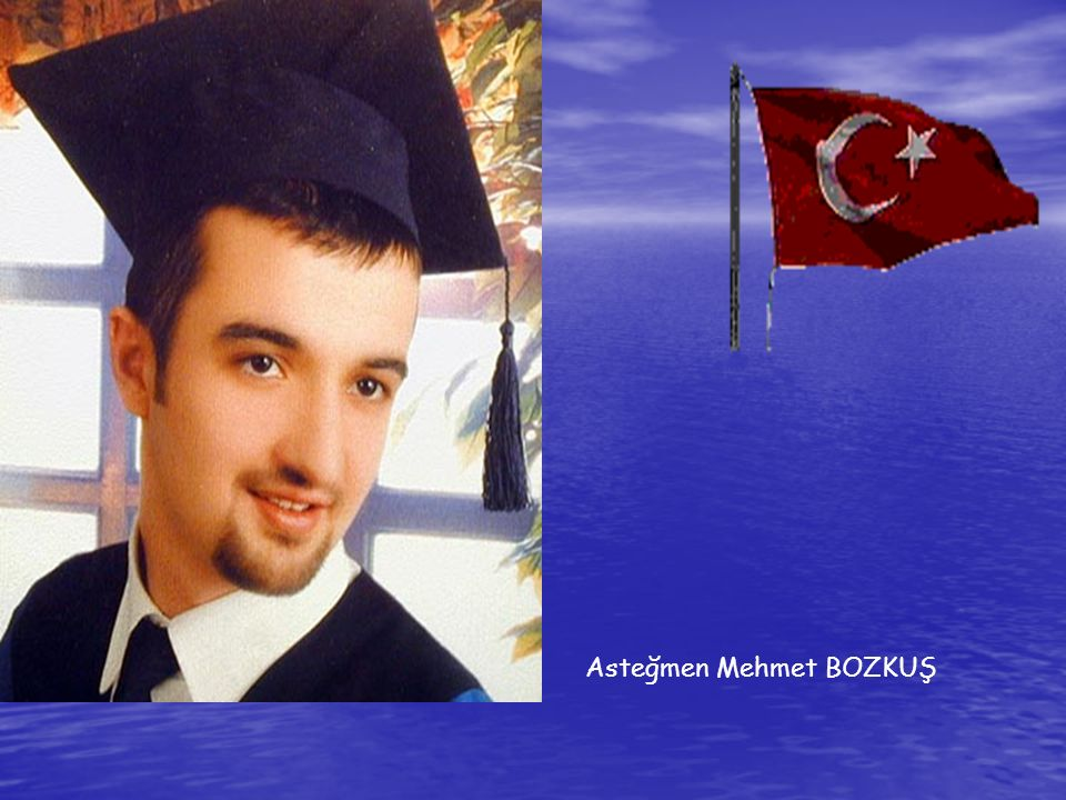 Asteğmen Mehmet BOZKUŞ