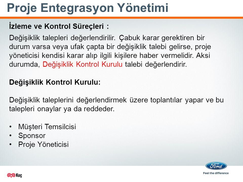 Proje Entegrasyon Yönetimi Değişiklik talepleri değerlendirilir.