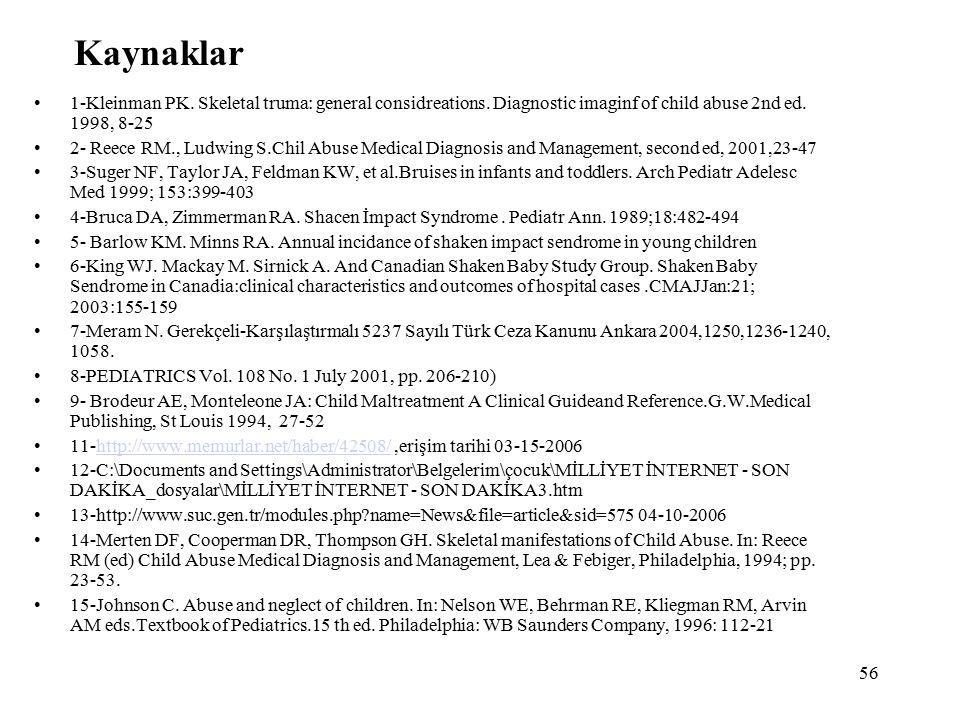 56 Kaynaklar 1-Kleinman PK. Skeletal truma: general considreations.