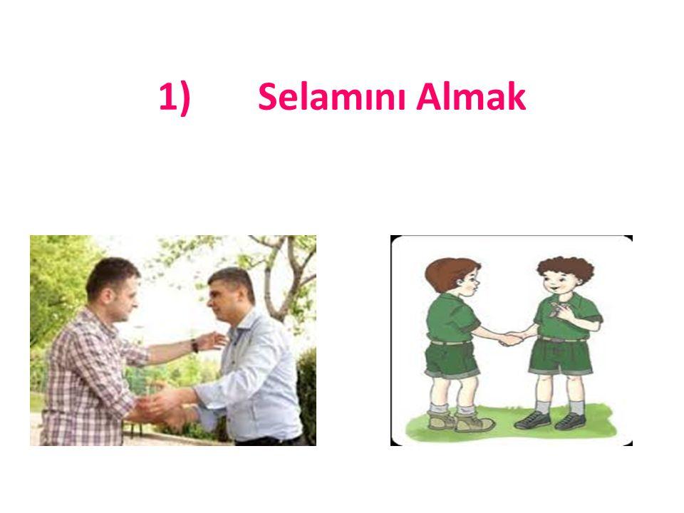 1) Selamını Almak