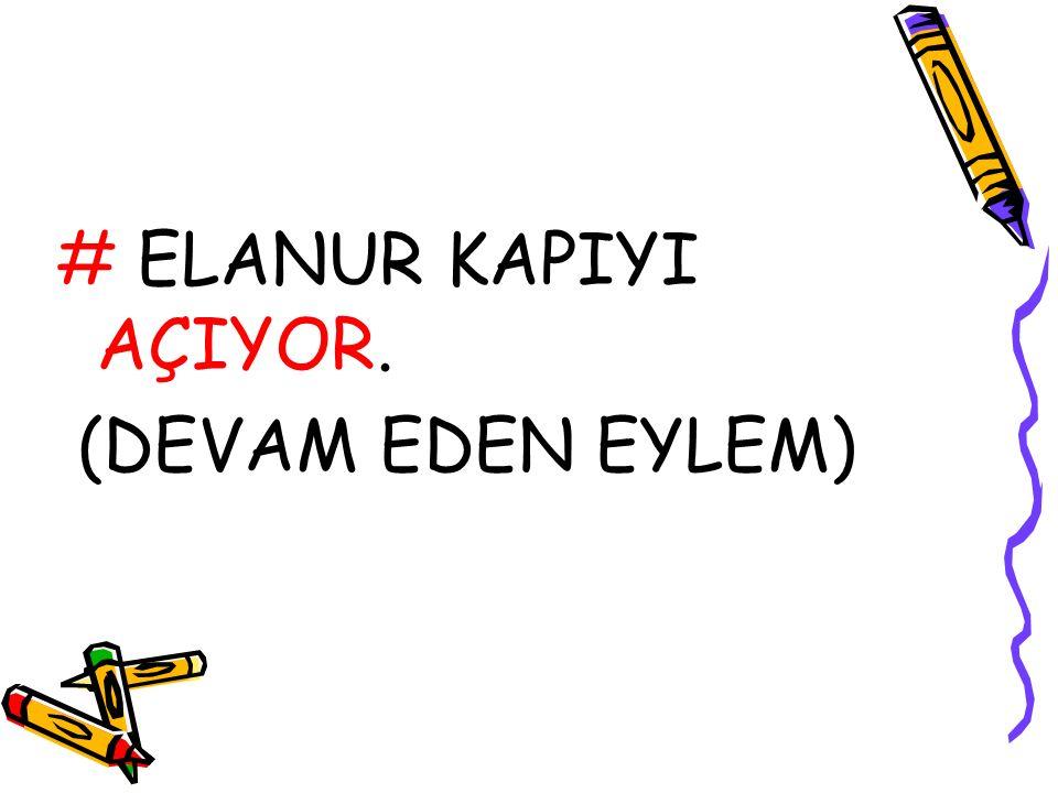 # ELANUR KAPIYI AÇIYOR. (DEVAM EDEN EYLEM)