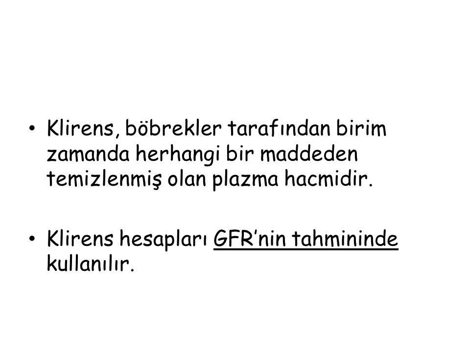 Klirens, böbrekler tarafından birim zamanda herhangi bir maddeden temizlenmiş olan plazma hacmidir. Klirens hesapları GFR'nin tahmininde kullanılır.