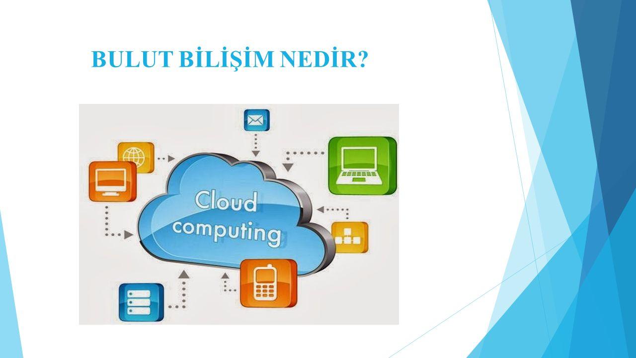  Bulut çok sayıda bilgisayarın birleşimi ile meydana gelen veri merkezlerini içeren, kullanıcıların kaynaklara internet üzerinden erişimine imkan veren bir bilgi işlem ağıdır.