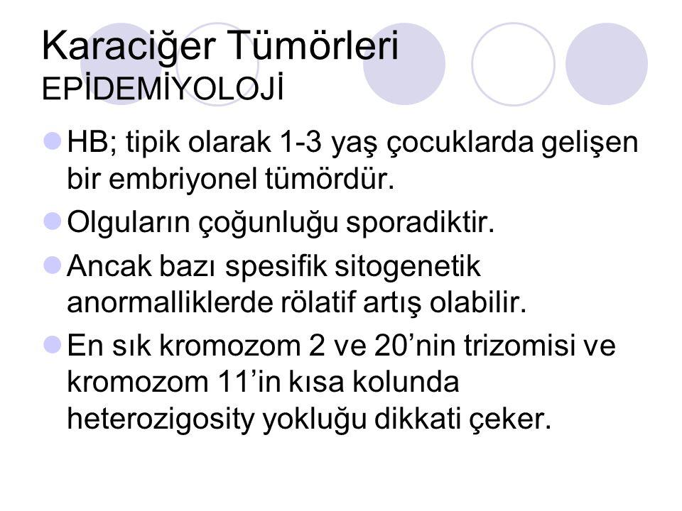 Karaciğer Tümörleri EPİDEMİYOLOJİ HB; tipik olarak 1-3 yaş çocuklarda gelişen bir embriyonel tümördür. Olguların çoğunluğu sporadiktir. Ancak bazı spe