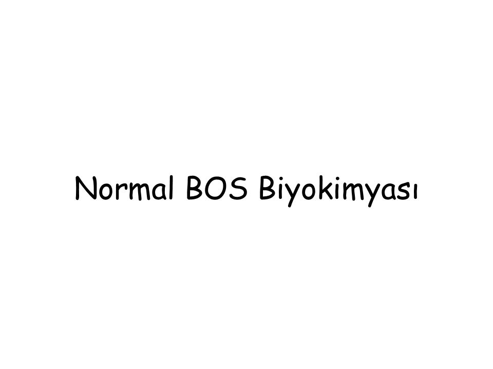Normal BOS Biyokimyası