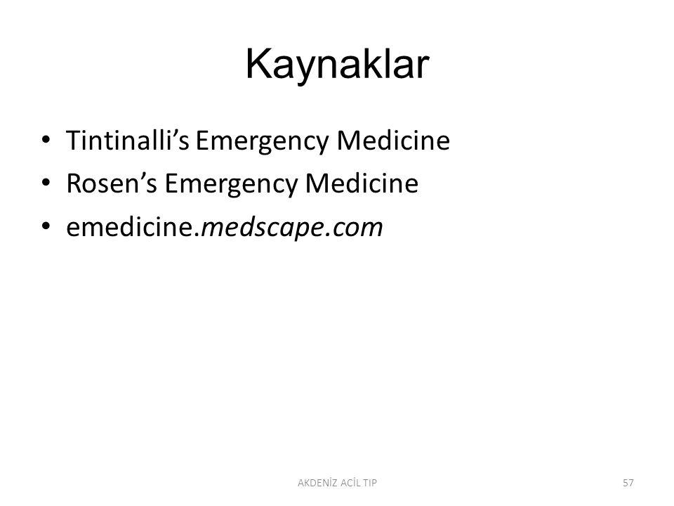 Kaynaklar Tintinalli's Emergency Medicine Rosen's Emergency Medicine emedicine.medscape.com AKDENİZ ACİL TIP57