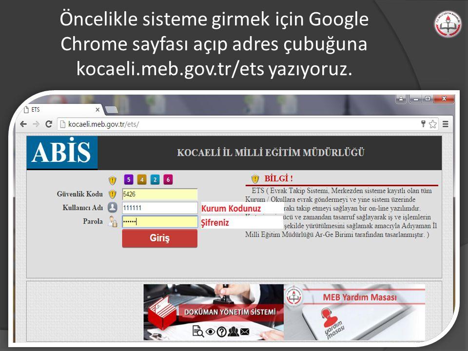 Öncelikle sisteme girmek için Google Chrome sayfası açıp adres çubuğuna kocaeli.meb.gov.tr/ets yazıyoruz.