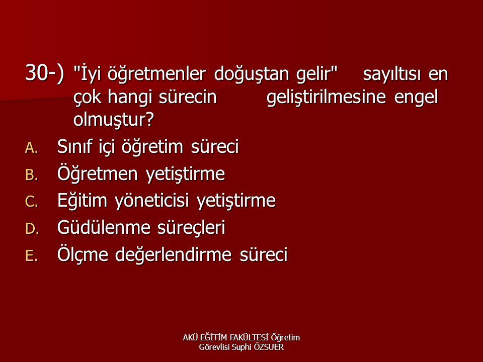 AKÜ EĞİTİM FAKÜLTESİ Öğretim Görevlisi Suphi ÖZSUER 30-)