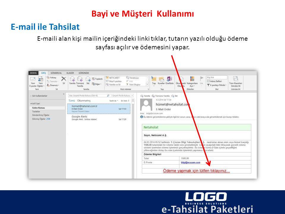 Bayi ve Müşteri Kullanımı E-mail ile Tahsilat E-maili alan kişi mailin içeriğindeki linki tıklar, tutarın yazılı olduğu ödeme sayfası açılır ve ödemes