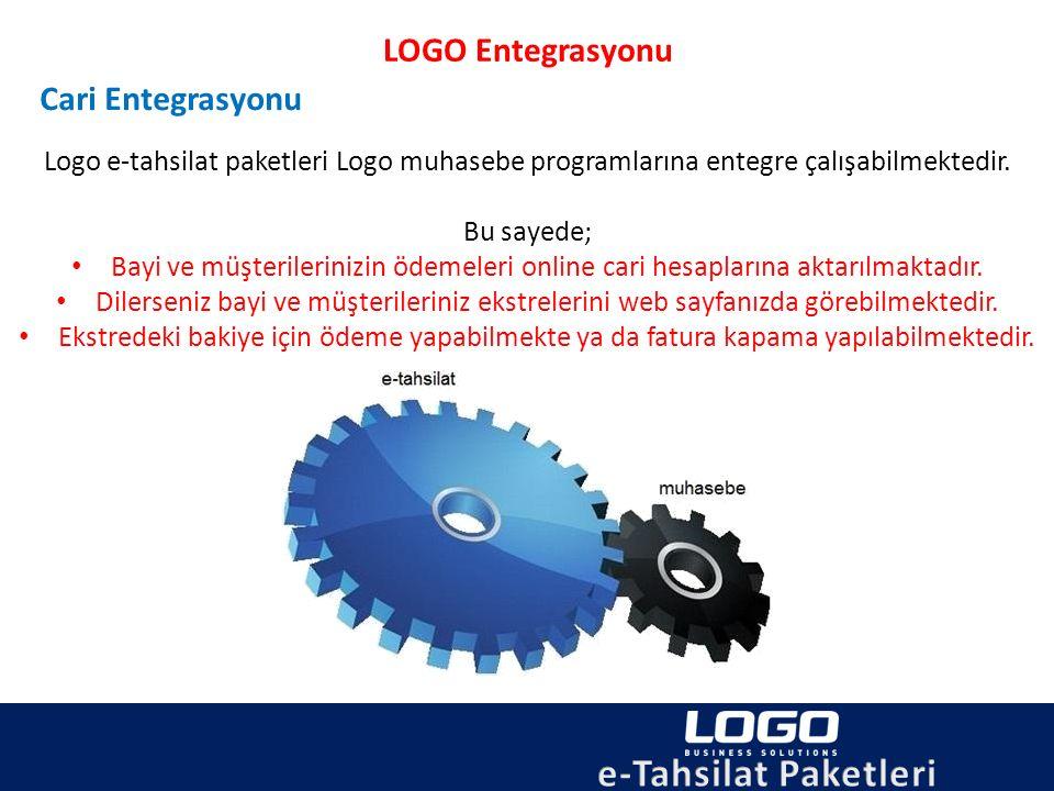 LOGO Entegrasyonu Cari Entegrasyonu Logo e-tahsilat paketleri Logo muhasebe programlarına entegre çalışabilmektedir. Bu sayede; Bayi ve müşterileriniz