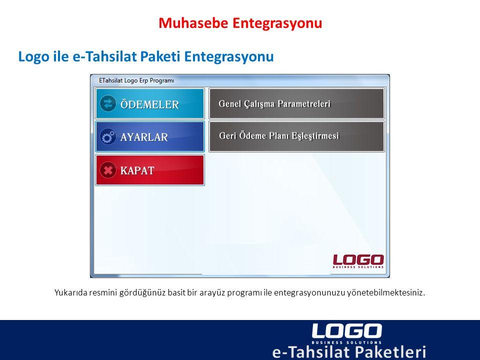 Muhasebe Entegrasyonu Logo ile e-Tahsilat Paketi Entegrasyonu Yukarıda resmini gördüğünüz basit bir arayüz programı ile entegrasyonunuzu yönetebilmekt