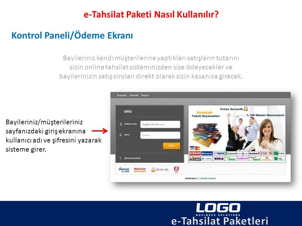 e-Tahsilat Paketi Nasıl Kullanılır? Kontrol Paneli/Ödeme Ekranı Bayileriniz/müşterileriniz sayfanızdaki giriş ekranına kullanıcı adı ve şifresini yaza