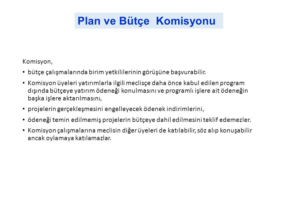 Komisyon, bütçe çalışmalarında birim yetkililerinin görüşüne başvurabilir.