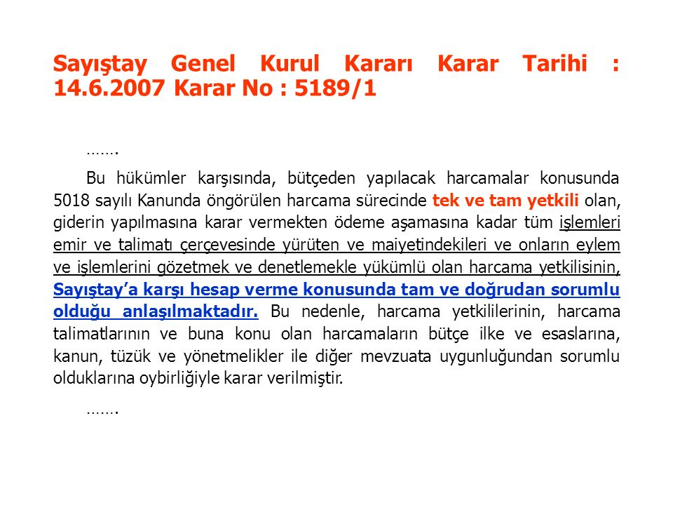 Sayıştay Genel Kurul Kararı Karar Tarihi : 14.6.2007 Karar No : 5189/1 …….