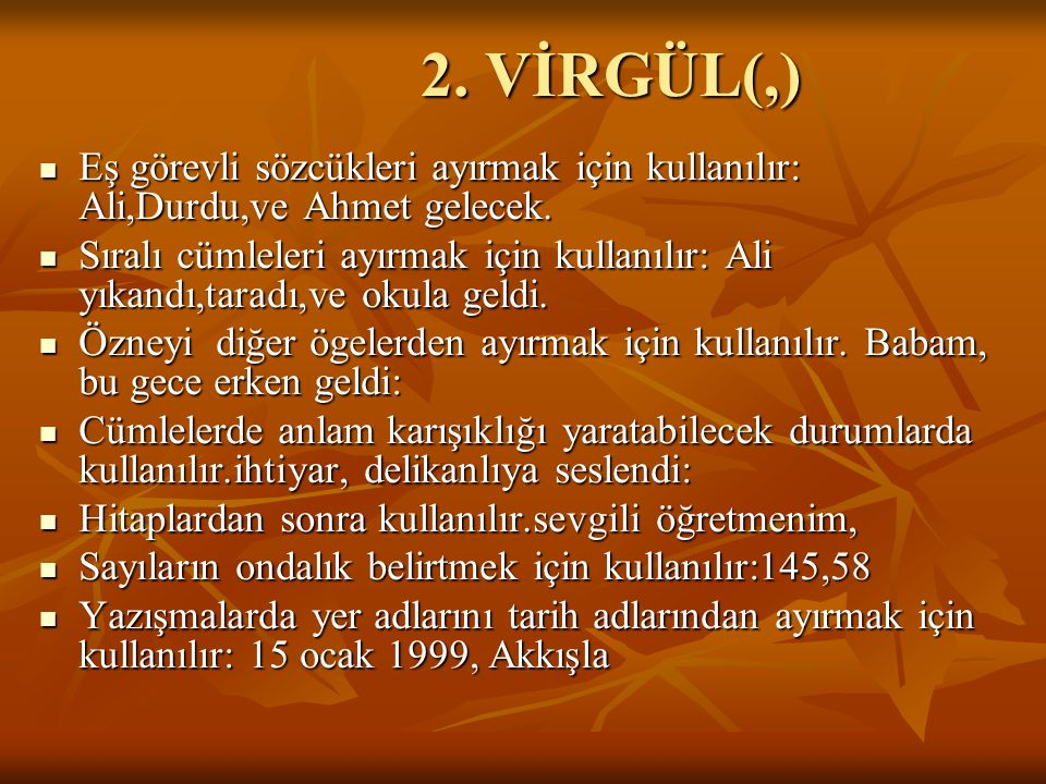 2. VİRGÜL(,) 2.