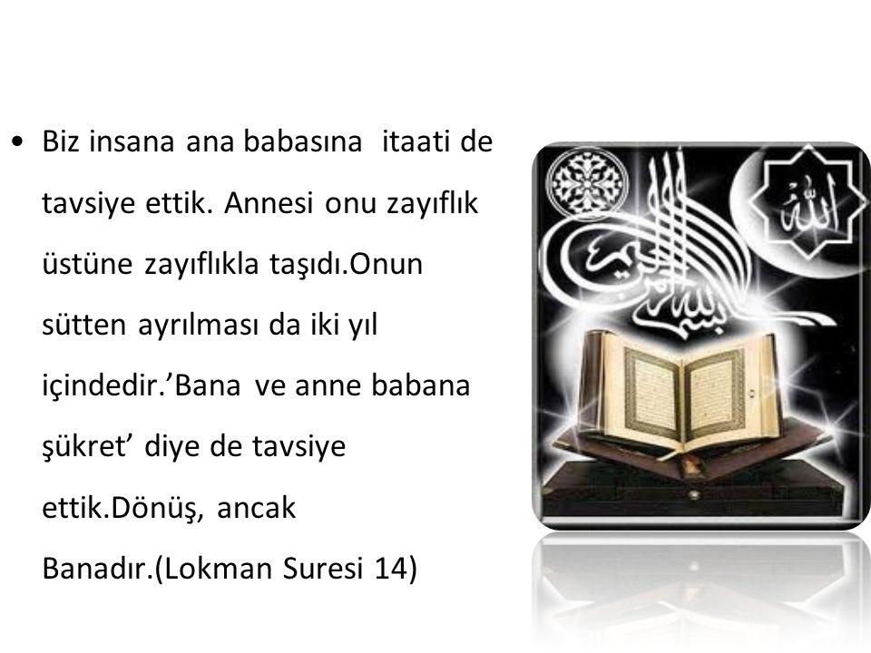 Bir adam Peygamberimize gelerek: Ey Allah'ın Resulü.