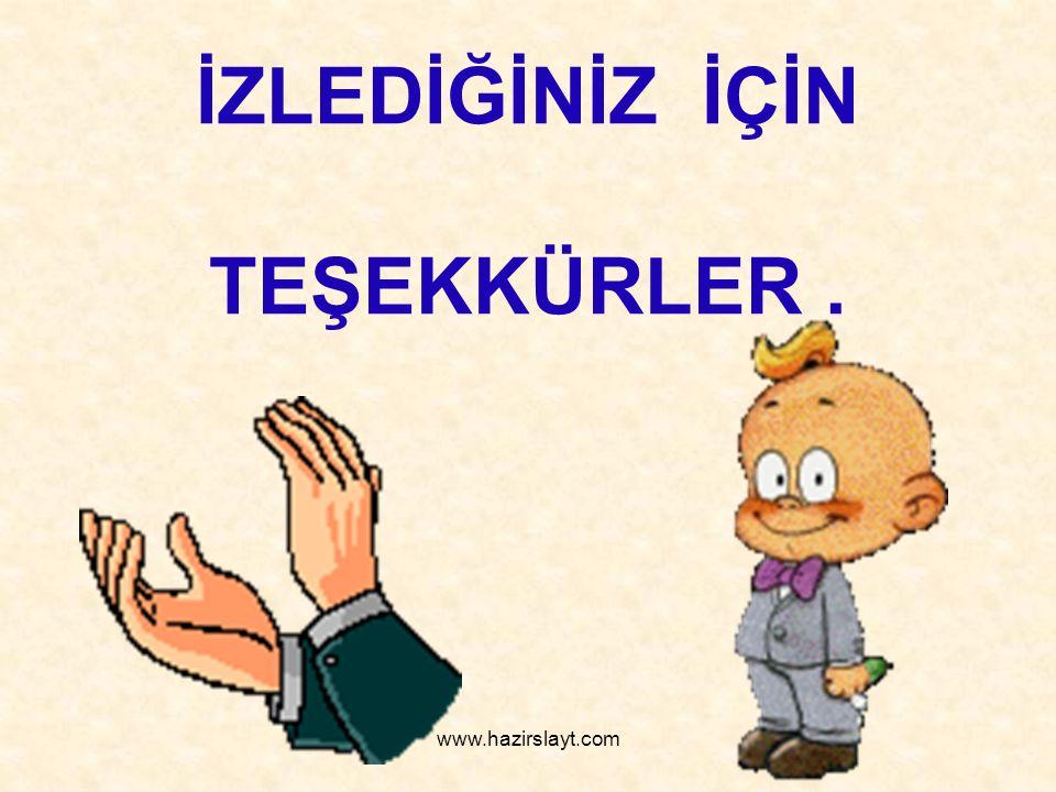 www.hazirslayt.com İZLEDİĞİNİZ İÇİN TEŞEKKÜRLER.