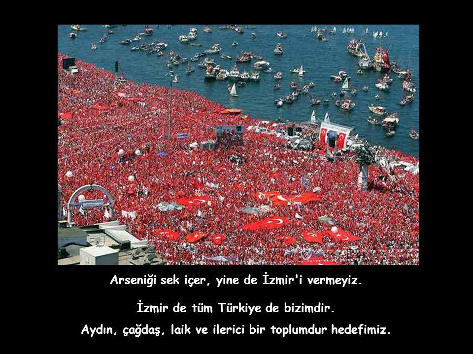 İzmir'im hâlâ gavur, hâlâ güzel, hâlâ bizim. Biz gavur İzmiriz, Bize göz dikenleri Ya Denize Döker Ya da Sandığa Gömeriz,